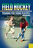 Field Hockey Training, Marx and Wagner, 184126136X