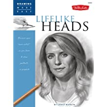 """Drawing Made Easy: Lifelike Heads: Discover your """"inner artist"""" as you learn to draw portraits in graphite: Discover Your Inner Artist as You Learn to Draw Portraits in Graphite"""