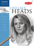 """Drawing Made Easy: Lifelike Heads: Discover your """"inner artist"""" as you learn to draw portraits in graphite"""