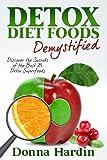 Detox Diet Foods Demystified, Donna Hardin, 1490923381