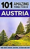 101 Amazing Things to Do in Austria: Austria Travel Guide (Vienna Travel Guide, Salzburg Travel Guide, Budget Travel Austria, Backpacking Austria)