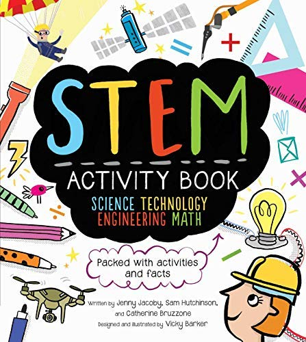 STEM Activity Book: Science Technology Engineering Math: Packed with Activities and Facts (STEM Starters for Kids)