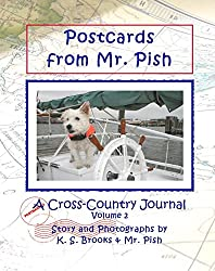 Postcards from Mr. Pish Volume 2: A Cross Country Journal (Mr. Pish's Postcards Series)