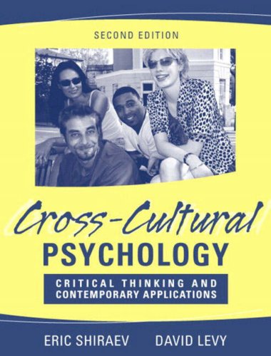 Cross-Cultural Psychology: Critical Thinking and Contemporary Applications, 2nd Edition