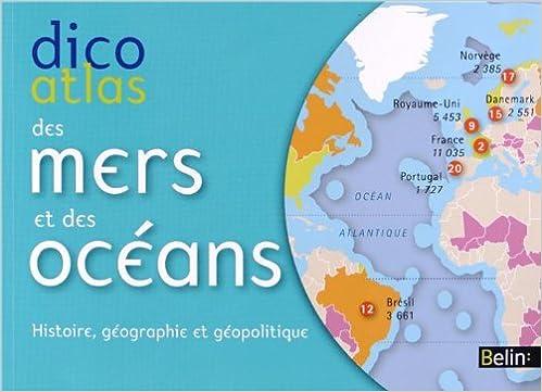 Téléchargement gratuit de livres électroniques au format pdf Dicoatlas des mers et océans - histoire, géographie et géopolitique PDF FB2 by Pierre Royer 2701175534