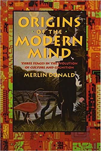 Image result for Merlin Donald, Origins of the Modern Mind: