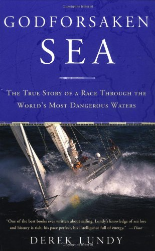 Godforsaken Sea: The True Story of a Race Through the World's Most Dangerous Waters [Derek Lundy] (Tapa Blanda)
