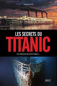 Les secrets du Titanic : Un siècle de mystères par Rupert Matthews