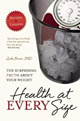 Health at Every Size (The Surprising Truth About Your Weight) Paperback