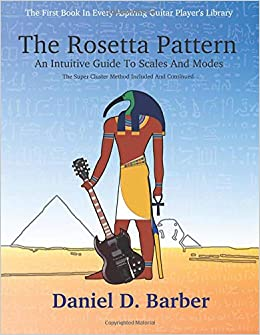 The Rosetta Pattern: An Intuitive Guide To Scales And Modes