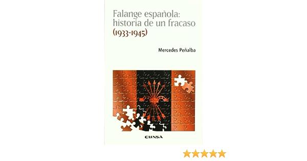 Falange española: historia de un fracaso (1933-1945 ...