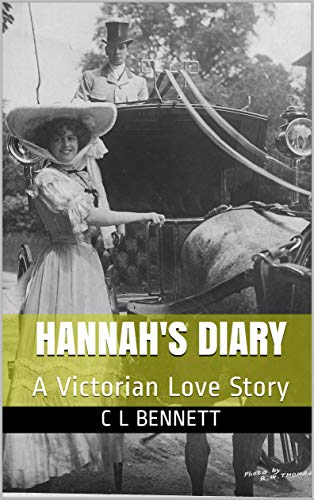 Hannah's Diary: A Victorian Love Story (Lost diaries) by [Bennett, C L]