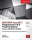 OCA/OCP Java SE 7 Programmer I & II Practice Exams (Exams 1Z0-803 & 1Z0-804) (Oracle Press) by Bates Bert Sierra Katherine (2016-01-31) Paperback