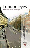London Eyes: Reflections in Text and Image (Polygons: Cultural Diversities and Intersections)