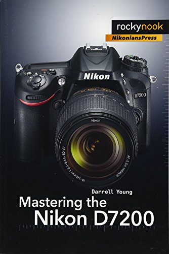 Download ebook mastering the nikon d7200 pdf reader by darrell young mastering the nikon d7200 by darrell young provides a wealth of experience based information and insights for owners of the new d7200 camera darrell is fandeluxe Images