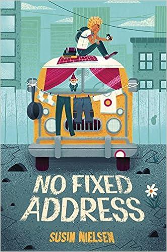 No Fixed Address: Susin Nielsen: 9781524768348: Amazon com