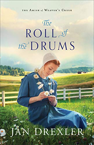 The Roll of the Drums (The Amish of Weaver's Creek Book #2) by [Drexler, Jan]