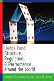 Hedge Fund Structure, Regulation, and Performance Around the World, Cumming, Douglas and Johan, Sofia A., 0199862567