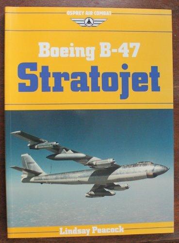 - Boeing B-47 Stratojet (Osprey Air Combat Series)