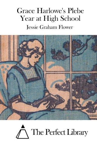 Grace Harlowe's Plebe Year at High School (Perfect Library) pdf epub
