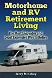 img - for Motorhome and RV Retirement Living: The Most Enjoyable and Least Expensive Way to Retire book / textbook / text book
