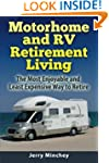 Motorhome and RV Retirement Living: T...