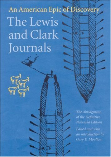 Read Online The Lewis and Clark Journals (Abridged Edition): An American Epic of Discovery (Lewis & Clark Expedition) ebook
