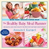The Healthy Baby Meal Planner, Annabel Karmel, 1451665598