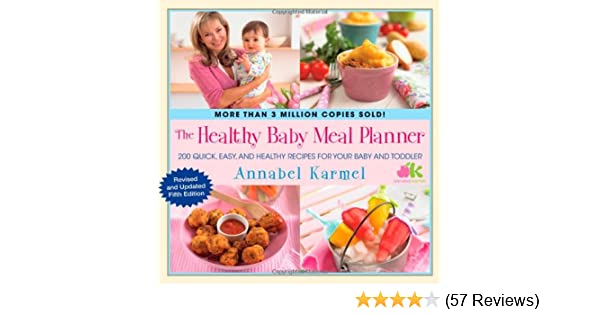 The healthy baby meal planner 200 quick easy and healthy recipes the healthy baby meal planner 200 quick easy and healthy recipes for your baby and toddler annabel karmel 9781451665598 amazon books forumfinder Image collections