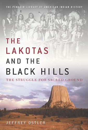 The Lakotas and the Black Hills: The Struggle for Sacred Ground (Penguin Library of American Indian History) PDF