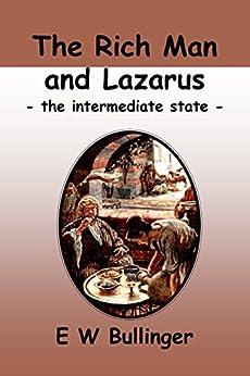 The Rich Man and Lazarus: Luke 16 by [Bullinger, E W]