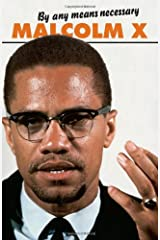 By Any Means Necessary (Malcolm X Speeches and Writings) (Malcolm X Speeches & Writings) Paperback