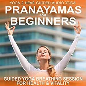Pranayamas for Beginners Audiobook