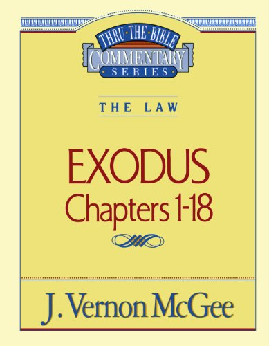 Exodus, Chapters 1-18 - Book #4 of the Thru the Bible
