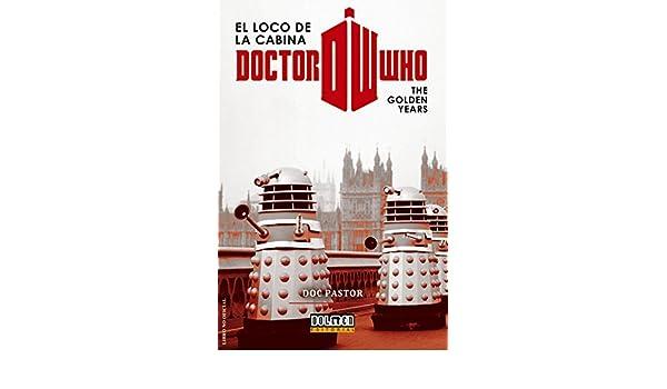 Doctor Who, el loco de la cabina: The Golden Years (Spanish Edition ...