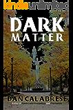 Dark Matter (The Royal Oak Series of Spiritual Thrillers Book 3)