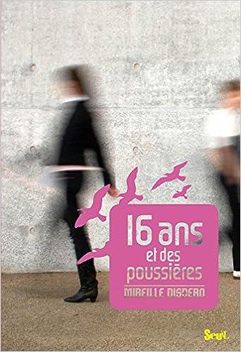 """Résultat de recherche d'images pour """"roman 16 ANS ET DES POUSSI7RES"""""""