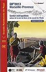 GR 2013 Marseille-Provence : Autour de la mer de Berre et du massif de l'Etoile par Fédération française de la randonnée pédestre