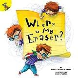 Where is My Eraser? (School Days)