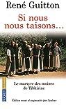 Si nous nous taisons ... : Le martyre des moines de Tibhirine par Guitton