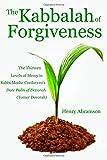 The Kabbalah of Forgiveness: The Thirteen Levels of Mercy  In Rabbi Moshe Cordovero's Date Palm of Devorah (Tomer Devorah)