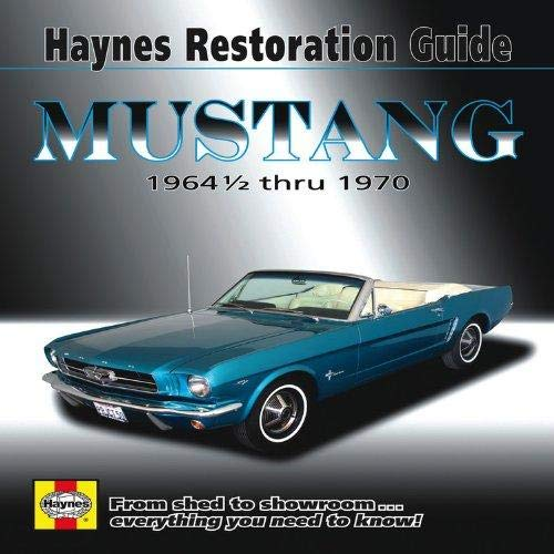 Ford Mustang Haynes Restoration Guide (64-70) Haynes Repair Manual (Hayne's Automotive Repair Manual)