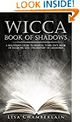 #8: Wicca Book of Shadows: A Beginner's Guide to Keeping Your Own Book of Shadows and the History of Grimoires (Practicing the Craft) (Volume 1)