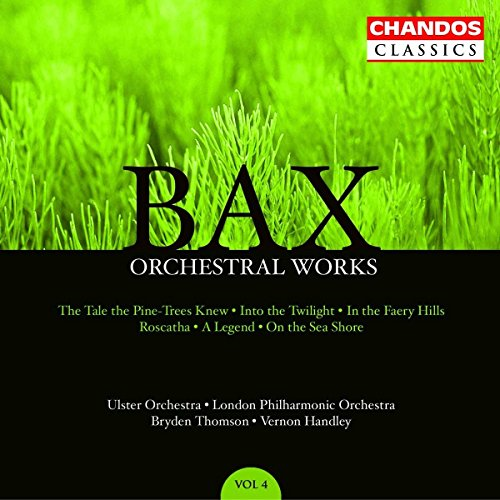 (Bax: Orchestral Works, Vol. 4)