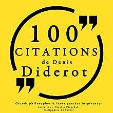 100 citations de Diderot | Livre audio Auteur(s) : Denis Diderot Narrateur(s) : Nicolas Planchais