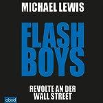 Flash Boys: Revolte an der Wall Street | Michael Lewis