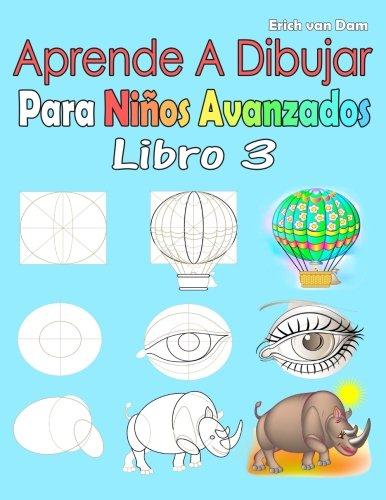 Aprende A Dibujar Para Niños Avanzados Libro 3: Imagenes simples ...