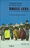 img - for Breiz-Izel, ou, La vie des Bretons de l'Armorique (Me moire vive) (French Edition) book / textbook / text book