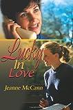 Lucky in Love, Jeanne McCann, 0595163122