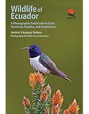 Wildlife of Ecuador: A Photographic Field Guide to Birds, Mammals, Reptiles, and Amphibians